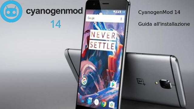 TechnoBlitz.it OnePlus 3: aggiornate ad Android 7 con CyanogenMod 14 - Guida
