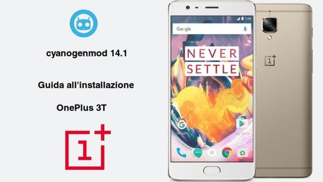 TechnoBlitz.it CyanogenMod 14.1 sbarca su OnePlus 3T - Guida