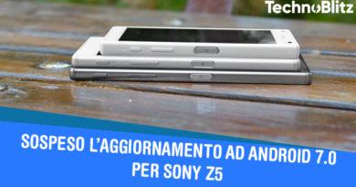 TechnoBlitz.it Sony Xperia Z5 - Sospeso l'Update di Nougat