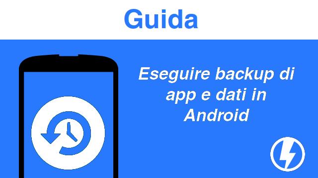 TechnoBlitz.it Eseguire backup di app e dati in Android - Guida