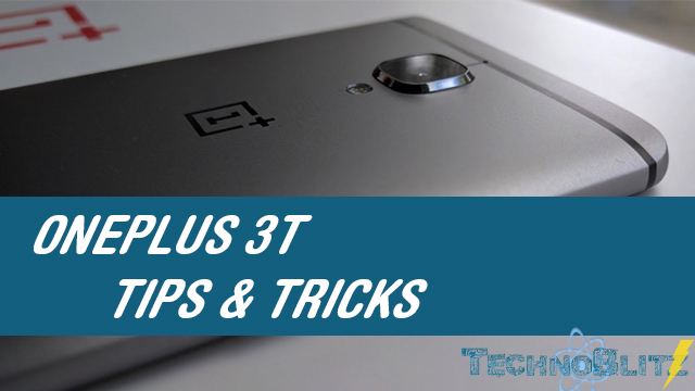 TechnoBlitz.it OnePlus 3T Tips and Tricks