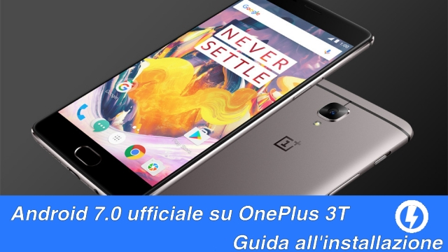 TechnoBlitz.it Android 7.0 Nougat ufficiale su OnePlus 3T - Guida [ROOT | NO ROOT]