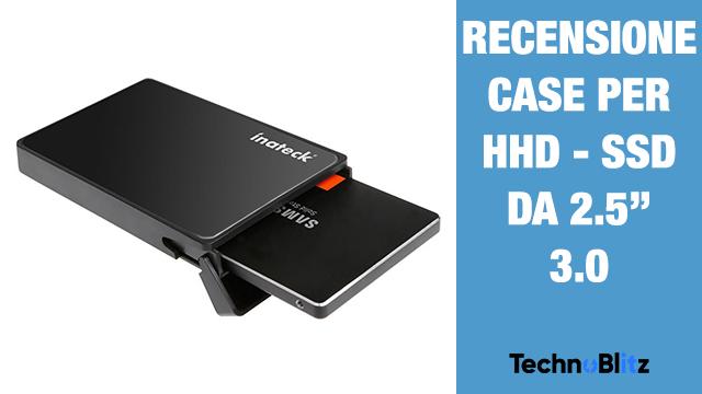 TechnoBlitz.it Inateck - Case per HHD 2.5'' - Recensione