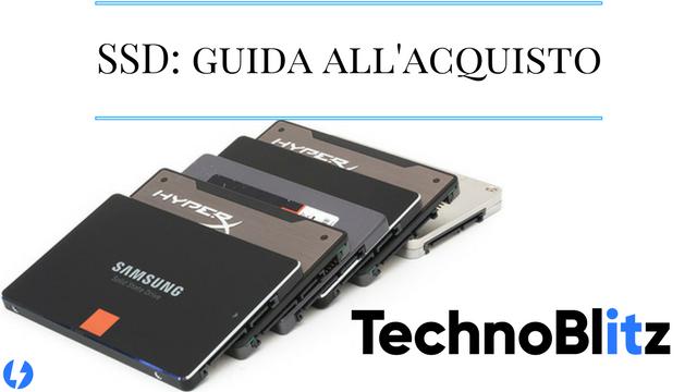 TechnoBlitz.it Quale SSD scegliere per la propria configurazione?