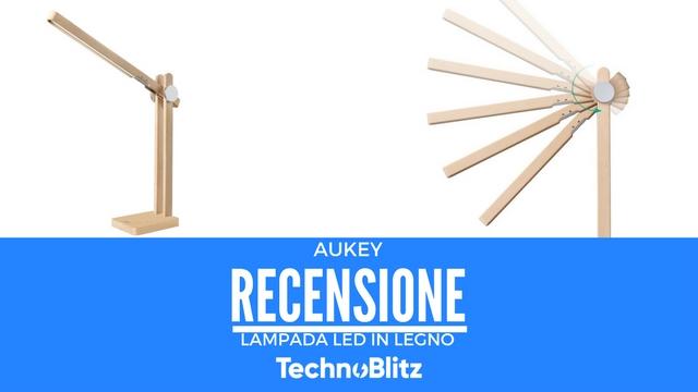 TechnoBlitz.it Lampada da tavolo LED in legno Aukey - RECENSIONE
