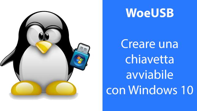 WoeUSB - Chiavetta avviabile con Windows 10 su Ubuntu