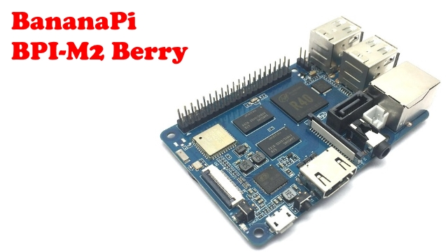 BananaPi BPI-M2 Berry