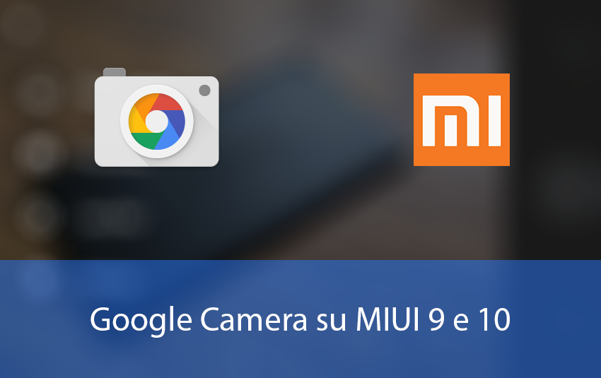 Google Camera su MIUI